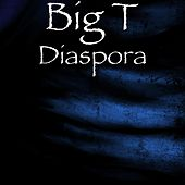 Diaspora by Big T