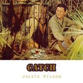 Catch by Jackie Wilson