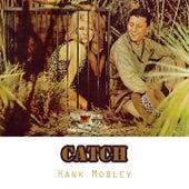 Catch von Hank Mobley