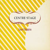 Centre Stage by Lionel Hampton
