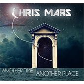 Another Time, Another Place by Chris Mars