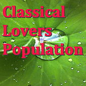 Classical Lovers Population by Various Artists