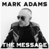 The Message (Radio Edit) by Mark Adams