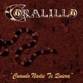 Cuando Nadie Te Quiera by Coralillo