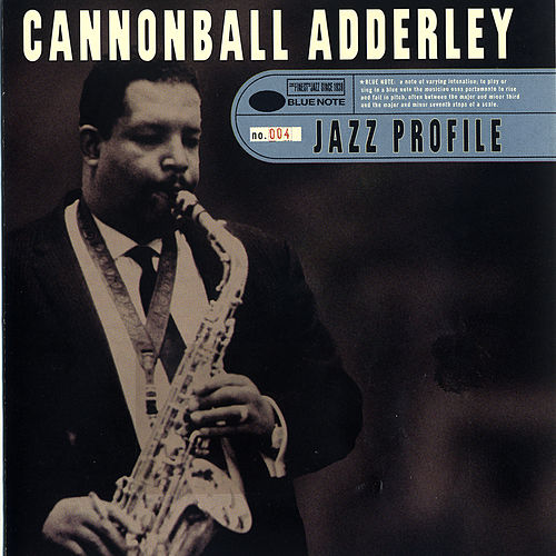 Jazz Profile by Cannonball Adderley