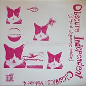 Obscure Independent Classics, Vol. 4 by Various Artists