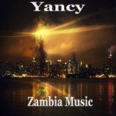 Zambia Music by Yancy