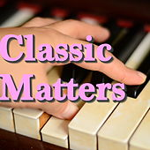 Classic Matters by Various Artists