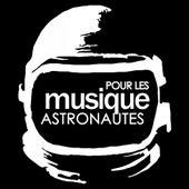 Musique Pour Les Astronautes by Various Artists