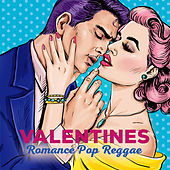 Valentines Romance Pop Reggae by Various Artists