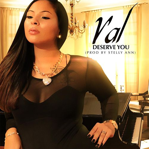 Deserve You by Val
