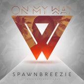 On My Way by Spawnbreezie