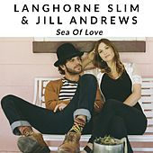 Sea of Love by Langhorne Slim