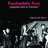 Legends Live In Concert Vol. 37, Part 1 by The Psychedelic Furs