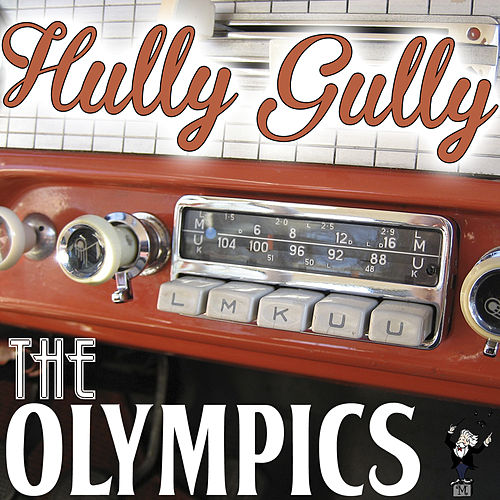 Hully Gully by The Olympics