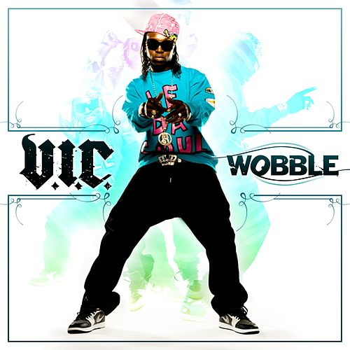 Wobble by V.I.C.