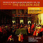 The Rise of the North Italian Violin Concerto: 1690 - 1740 Volume Three - The Golden Age by La Serenissima