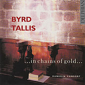 Byrd & Tallis: ...In Chains Of Gold... by Various Artists
