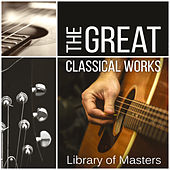 The Great Classical Works: Library of Masters by Various Artists