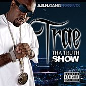 Tha Truth Show (Street Edition) by Trae