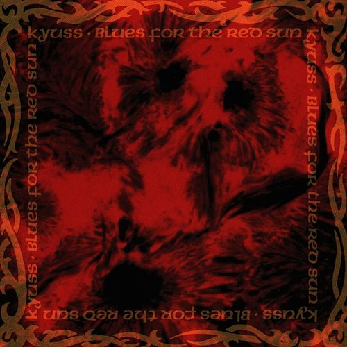Blues For The Red Sun von Kyuss