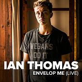 Envelop Me (Live) by Ian Thomas