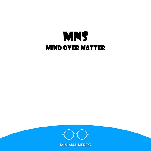 Mind Over Matter - Single by M.N.S