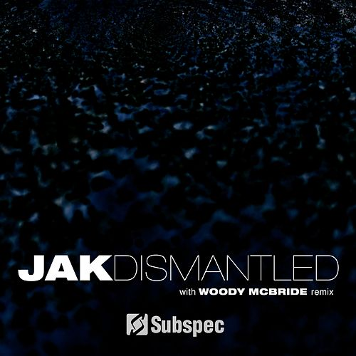 Dismantled - Single by Jak