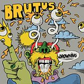 Drowning by Brutus