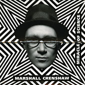 Miracle Of Science by Marshall Crenshaw