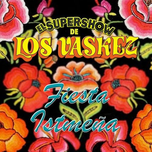 Fiesta Istmeña by El Super Show De Los Vaskez