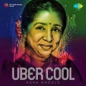 Uber Cool: Asha Bhosle by Asha Bhosle