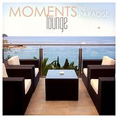 Moments in Paradise: Lounge by Various Artists
