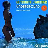 Ultimate Summer Underground Deep and Progressive by Various Artists