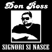 Signori si nasce by Don Ross