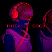 Filter Feel Good by Various Artists