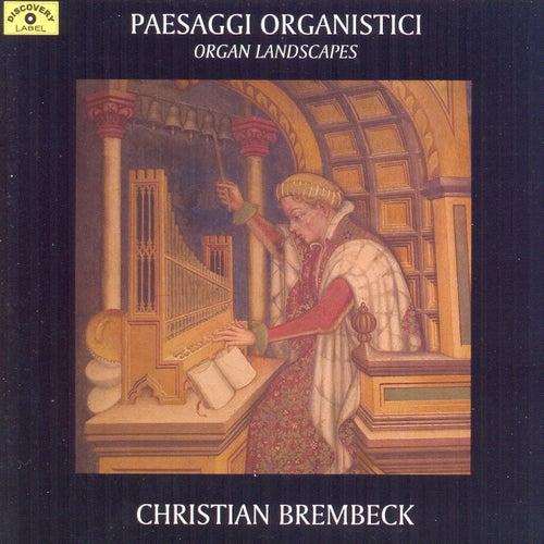 Paesaggi Organistici by Christian Brembeck