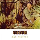 Catch von Ben Webster