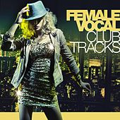 Female Vocal Club-Tracks by Various Artists