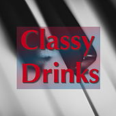 Classy Drinks by Various Artists