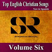 Top English Christian Songs in Spanish, Vol. 6 by Samaritan Revival
