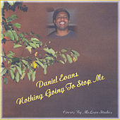 Nothing Going to Stop Me by Daniel Evans