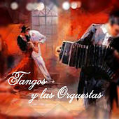 Tangos y las Orquestas by Various Artists