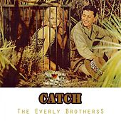 Catch von The Everly Brothers