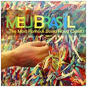 Meu Brasil (The Most Famous Bossa Nova Classics) by Various Artists