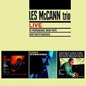 Les Mccann Trio Live in Hollywood, New York and San Francisco (Bonus Track Version) by Les McCann