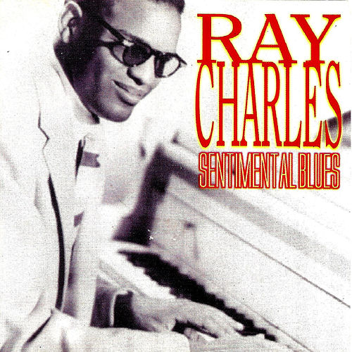 Ray Charles, Sentimental Blues by Ray Charles
