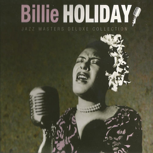 Billie Holiday, Jazz Masters Deluxe Collection by Billie Holiday