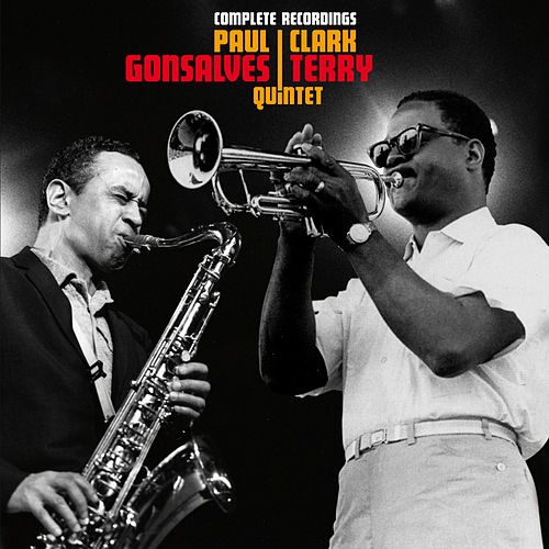Complete Recordings by the Paul Gonsalves & Clark Terry Quintet by Clark Terry