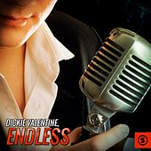Endless by Dickie Valentine